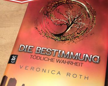 [Rezension] Die Bestimmung - Tödliche Wahrheit von Veronica Roth