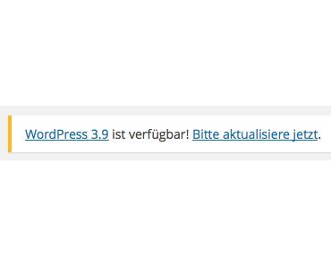 WordPress 3.9 'Smith' ist verfügbar! Bitte aktualisiere jetzt.