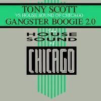Tony Scott vs.House Sound Of Chicago - Gangster Boogie 2.0
