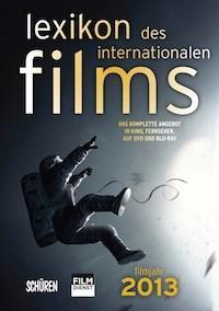 Lexikon des Internationalen Films – Filmjahr 2013