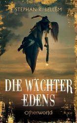 Die Wächter Edens - Stephan R. Bellem