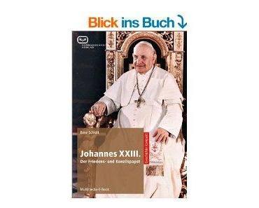 Die Heiligsprechung von Papst Johannes XXIII.
