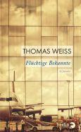 Gelesen – Thomas Weiss: Flüchtige Bekannte