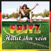 Fritz - Haut Ihn Rein
