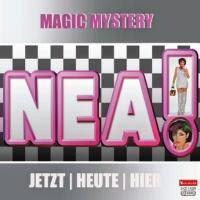 NEA - Magic Mystery (Jetzt I Heute I Hier)