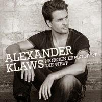 Alexander Klaws - Morgen Explodiert Die Welt