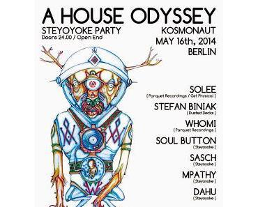 2x2 Gästelisten für A HOUSE ODYSSEY - Steyoyoke Party at KOSMONAUT, Freitag 16.Mai 2014