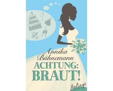 Achtung: Braut! – Annika Bühnemann