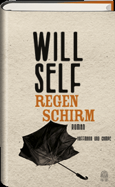 Rezension: Will Self – Regenschirm (Hoffmann & Campe, 2014)