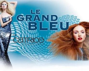 Preview LE von Catrice Le Grand Bleu