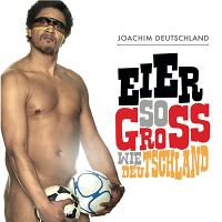 Joachim Deutschland - Eier So Gross Wie Deutschland