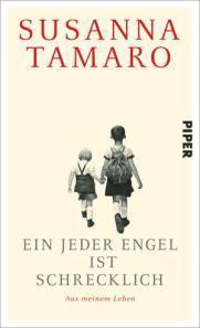 Rezension: Susanna Tamaro – Ein jeder Engel ist schrecklich (Piper, 2014)