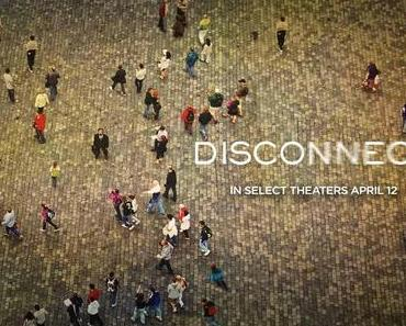 Review: DISCONNECT – Gesellschaftliche Entfremdung im digitalen Zeitalter