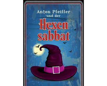 Rezension: Anton Pfeiffer und der Hexensabbat von Anne Carina Hashagen