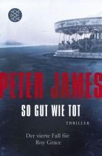 Peter James – Roy Grace IV – So gut wie tot