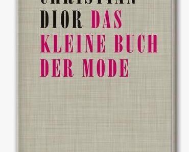 Christian Dior - Das kleine Buch der Mode