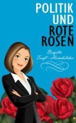 [Rezension] Politik und rote Rosen, Brigitte Teufl-Heimhilcher