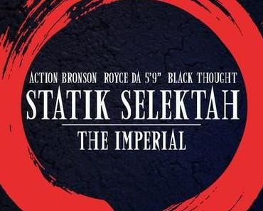 Statik Selektah feat. Black Thought, Action Bronson & Royce Da 5'9 – The Imperial