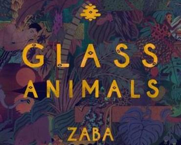 Rezension: Glass Animals – ZABA (Wolf Tone, 2014)