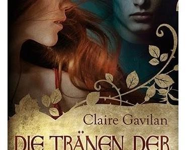Rezension Claire Gavilan: Wild Roses 01 - Die Tränen der Rose
