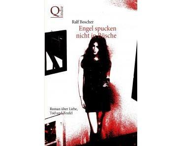 Buchvorstellung: Engel spucken nicht in Büsche. Roman über Liebe, Tod und Teufel
