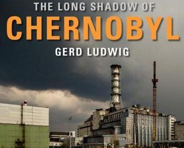 Gerd Ludwig: Der lange Schatten von Tschernobyl