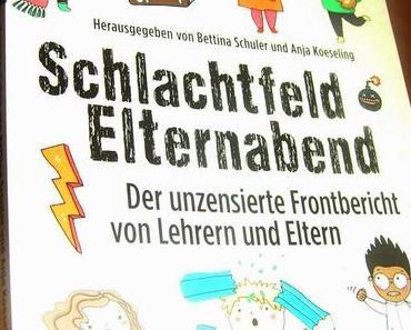 [Rezension] Schlachtfeld Elternabend (B. Schuler, A. Koeseling u.a.)