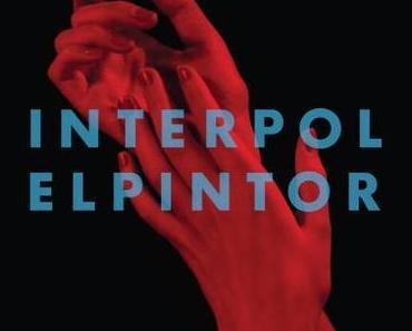 """Das neue Interpol Album """"El Pintor"""" – jetzt bereits im Stream anhören!"""