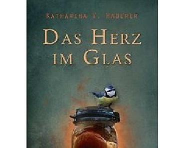E-Book Rezension: Das Herz im Glas von Katharina V. Haderer