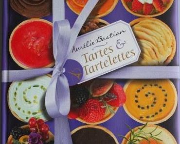 Buchvorstellung - Tartes & Tartelettes von Aurélie Bastian