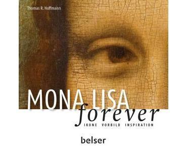Gelesen: »Mona Lisa forever – Ikone.Vorbild.Inspiration.« von Thomas R. Hoffmann plus Bonus-Story von mir