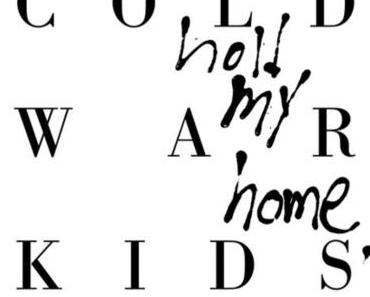 Rezension: Cold War Kids – Hold My Home (Downtown, 2014)