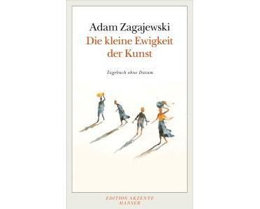 Rezension: Adam Zagajewski – Die kleine Ewigkeit der Kunst (Hanser, 2014)