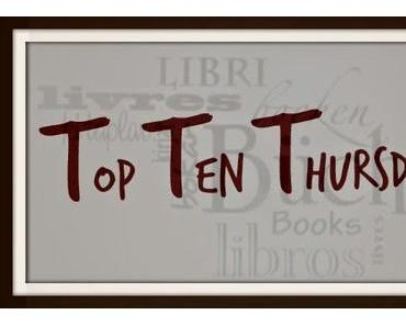 TTT - Top Ten Thursday #10
