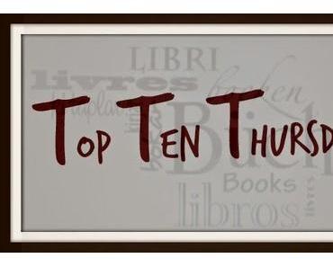 TTT - Top Ten Thursday #10