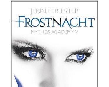 [Rezension] Frostnacht – Mythos Academy 5 von Jennifer Estep (Mythos Academy #5)