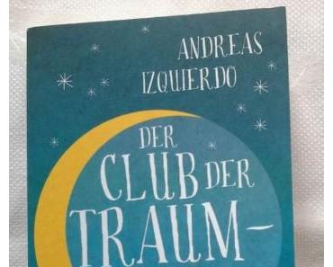 Der Club der Traumtänzer von Andreas Izquierdo – Rezension