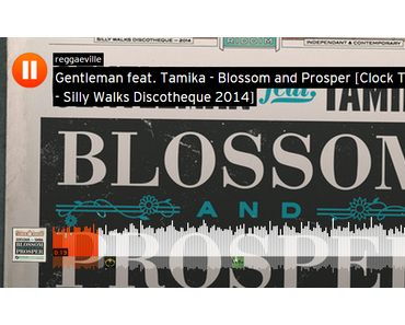 Gentleman feat. Tamika – Blossom and Prosper [Clock Tower Riddim - Silly Walks Discotheque 2014]