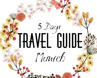 5 Day´s in Munich { A little Travel-Guide }