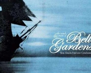 Rezension: Bell Gardens – Slow Dawns For Lost Conclusions (Rocket Girl, 2014)
