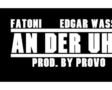 Videopremiere: Fatoni feat. Edgar Wasser – An der Uhr