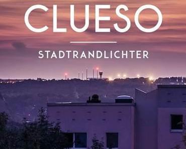 Videopremiere: CLUESO – Stadtrandlichter (+ Tourdaten)
