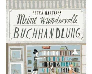 Rezension: Meine wundervolle Buchhandlung von Petra Hartlieb
