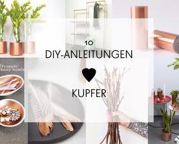 Kupfer-Inspirationen: 10 DIY-Anleitungen zum nachmachen