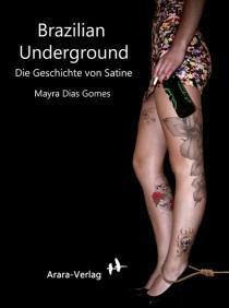 Brazilian Underground – Die Geschichte von Satine von Mayra Dias Gomes