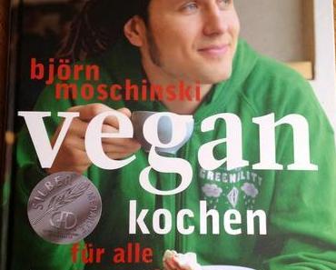"""Kochbuch-Vorstellung: """"Vegan kochen für alle"""" von Björn Moschinski"""