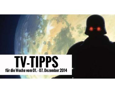 Fernsehtipps der Woche 01.12. - 07.12.2014