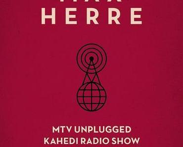 Max Herre – MTV UNPLUGGED/KAHEDI RADIO SHOW -FREE BONUS EP- (+ Tourdaten 2015)