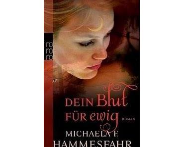 Buchtipp >> Dein Blut für ewig | Michaela F. Hammersfahr
