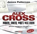 James Patterson – Alex Cross 01 – Morgen, Kinder, wird's was geben